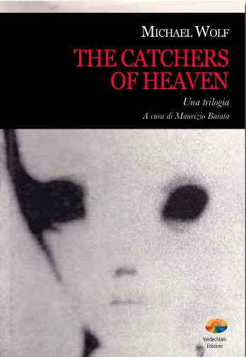 "Copertina provvisoria del libro ""The Catchers of Heaven"" di Michael Wolf, Verdechiaro Edizioni 2014."